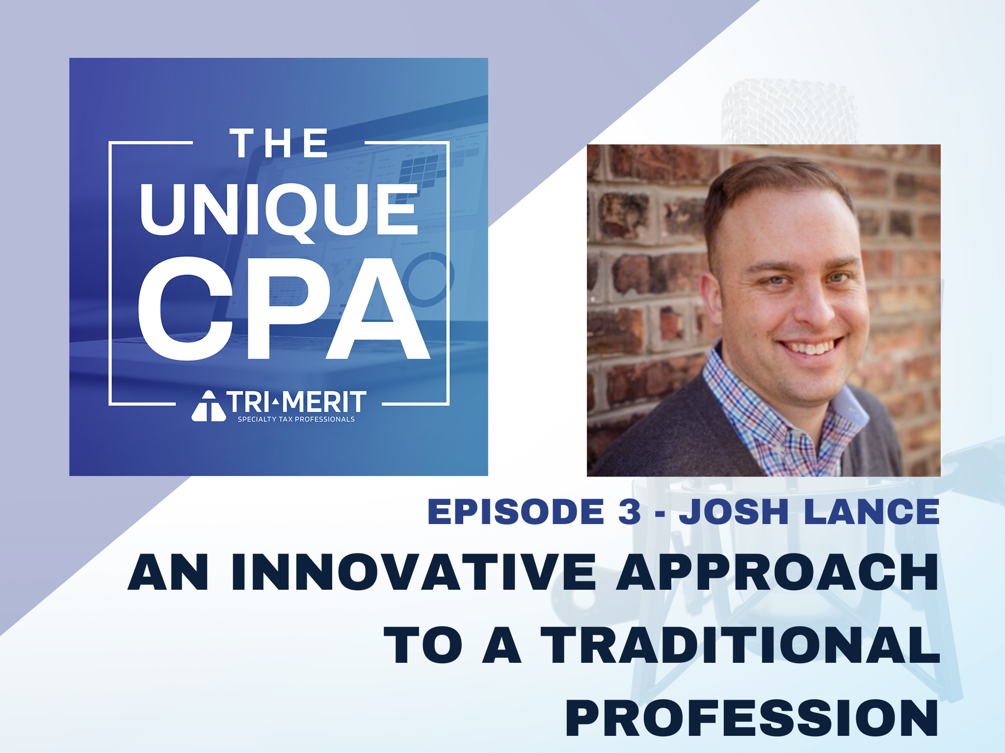 The Unique CPA Feature Image Ep 3 - An Innovative Approach to a Traditional Profession - Tri-Merit