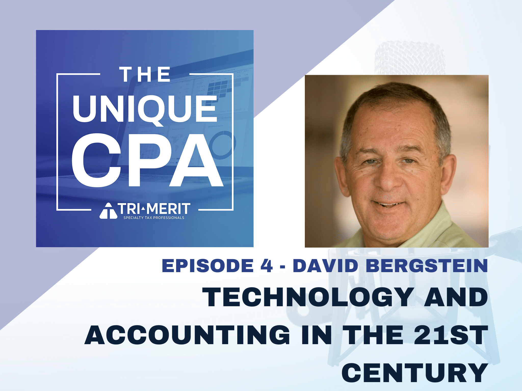 The Unique CPA Feature Image Ep 4 - Technology and Accounting in the 21st Century - Tri-Merit