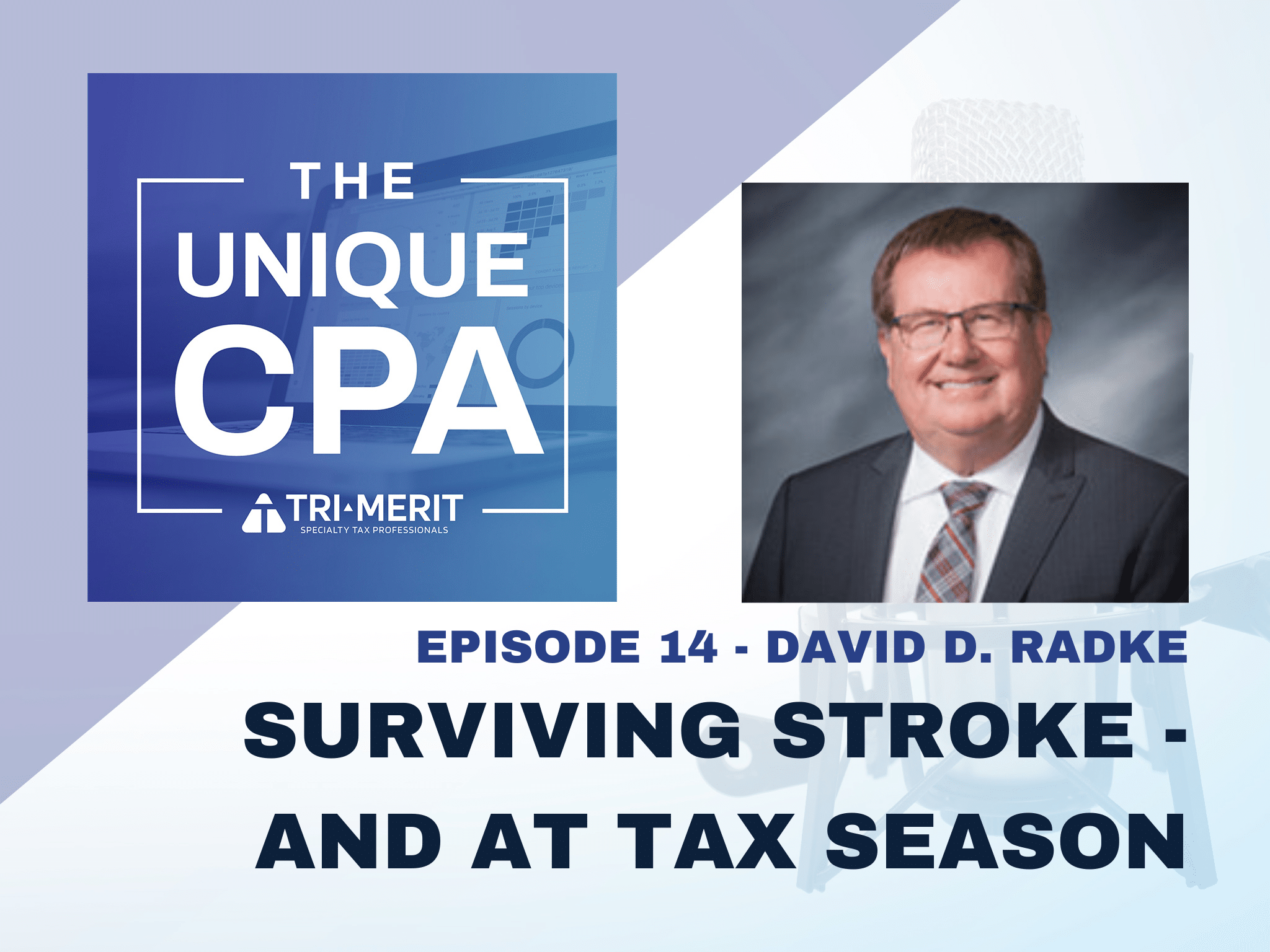 The Unique CPA Feature Image Ep 14 1 - Surviving Stroke - and at Tax Season - Tri-Merit