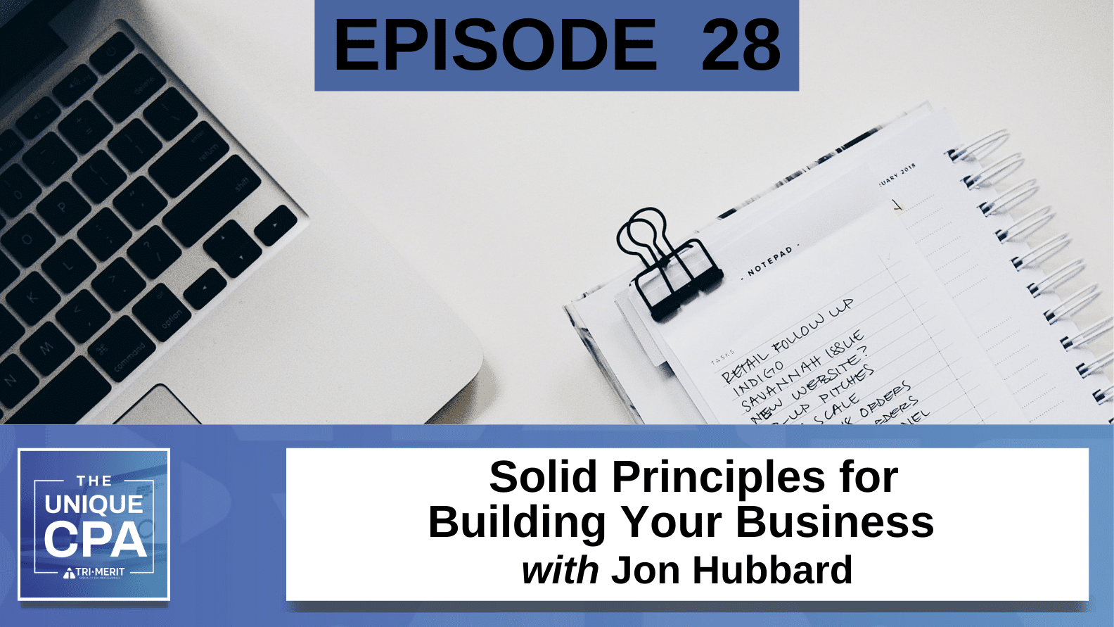 Featured Image The Unique CPA Jon Hubbard - Solid Principles for Building Your Business - Tri-Merit