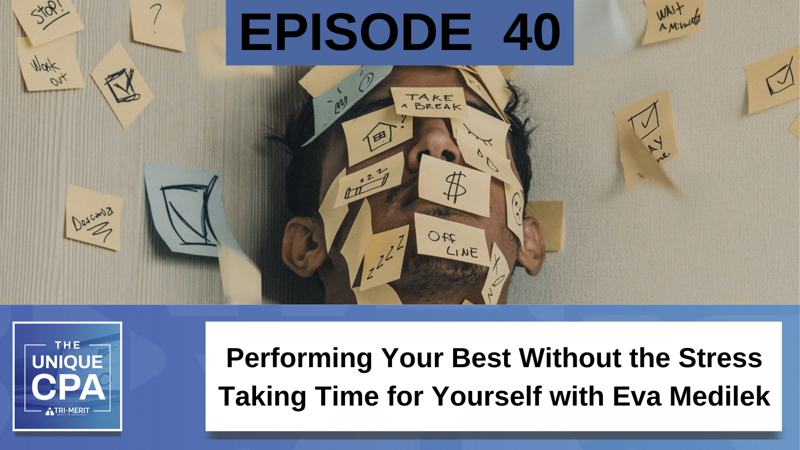 Unique CPA Featured Image Ep 40 Eva Medilek - Performing Your Best Without the Stress - Tri-Merit