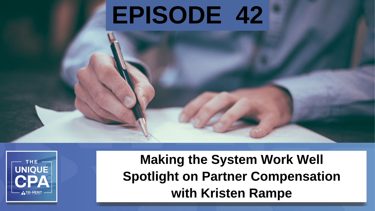 Unique CPA Featured Image Ep 42 Kristen Rampe - Making the System Work Well - Tri-Merit