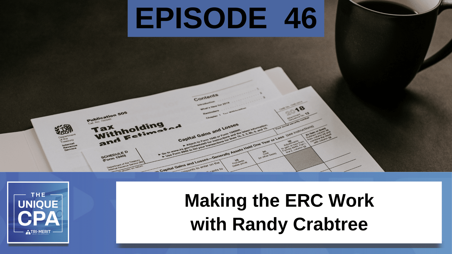 Unique CPA Featured Image Ep 46 Randy Crabtree - Making the ERC Work - Tri-Merit