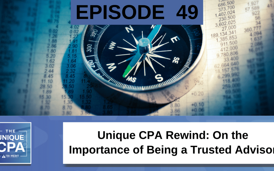Unique CPA Rewind: On the Importance of Being a Trusted Advisor