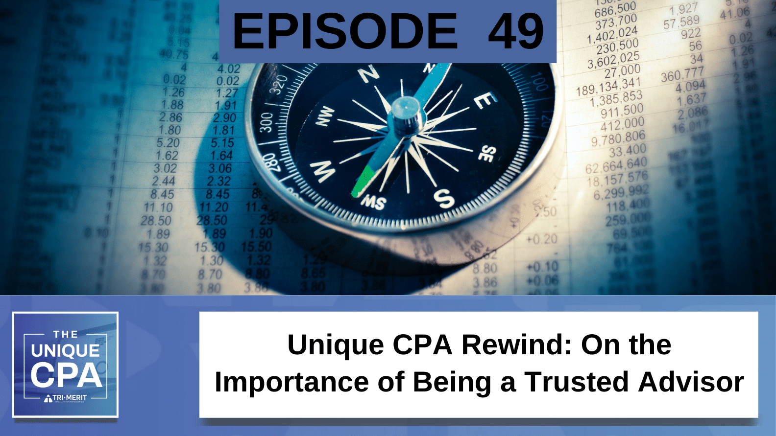 Unique CPA Featured Image Ep 49 Richard Kopelman - Unique CPA Rewind: On the Importance of Being a Trusted Advisor - Tri-Merit